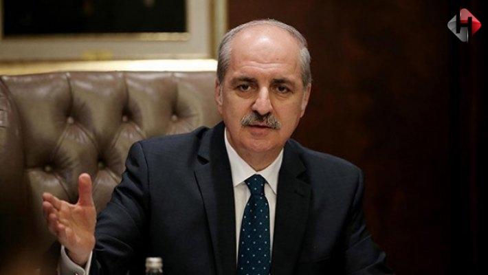 """Numan Kurtulmuş """"Bizim Türkiye'den başka ülkemiz yok"""""""