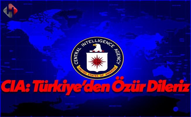 Amerikan istihbarat örgütü CIA: Türkiye'den Özür Dileriz!