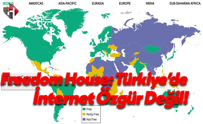 Freedom House: Türkiye'de İnternet ''Özgür Değil'' Kategorisine İndirilmiştir