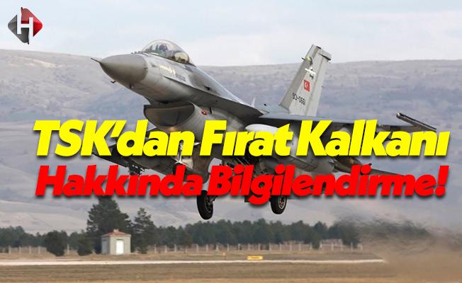 Türk Silahlı Kuvvetleri'nden Fırat Kalkanı Harekatı Hakkında Açıklama