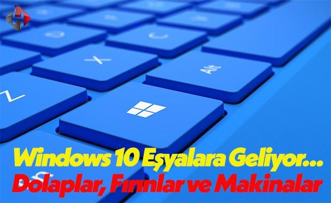 Windows 10 Ev Eşyalarına Gelmeye Hazırlanıyor