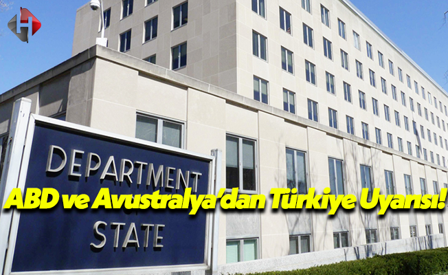 Amerika Birleşik Devletleri ve Avustralya'dan JET Hızında Türkiye Uyarısı!