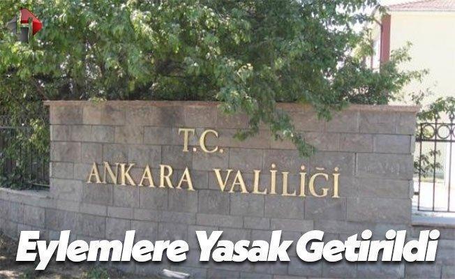 Ankara Valiliği: Eylem Yapılması 1 Ay Yasaktır!