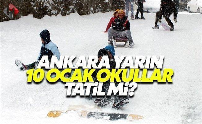 Ankara Valiliği yarın 10 Ocak Salı okullar tatil mi son dakika