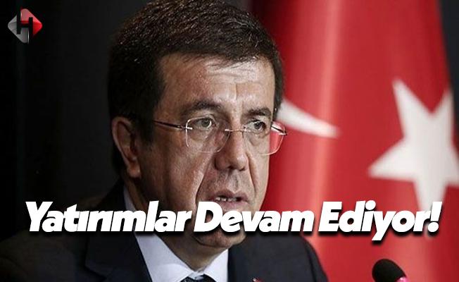 Ekonomi Bakanı Nihat Zeybekci: Yatırımlar Devam Ediyor!