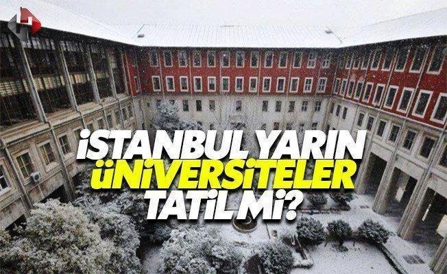 İstanbul'da hangi üniversiteler yarın 10 Ocak Salı tatil sınavlar ertelendi mi