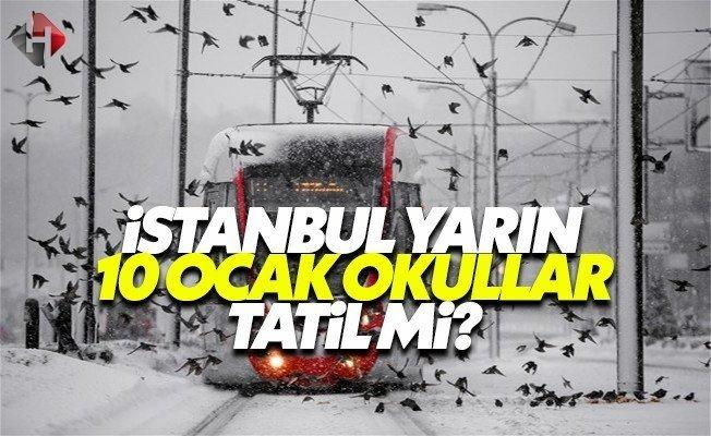İstanbul Valiliği Vasip Şahin yarın 10 Ocak Salı İstanbul okullar tatil mi son dakika