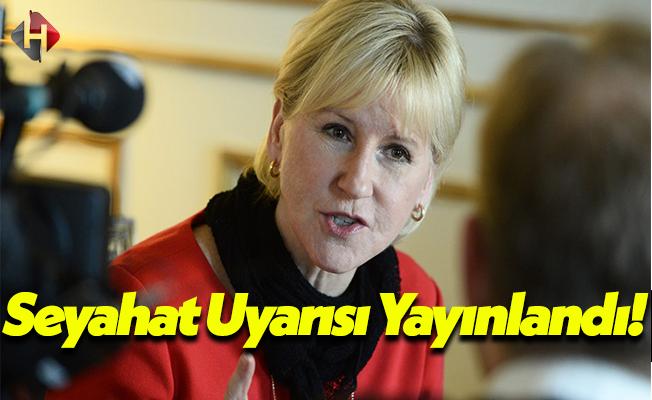 İsveç ve İngiltere'den Türkiye'de Bulunan Vatandaşları İçin Kritik Uyarı!