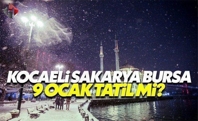 Kocaeli, Sakarya ve Bursa Valiliği yarın 9 Ocak Pazartesi okullar tatil mi son dakika
