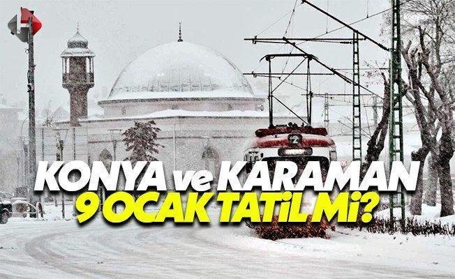 Konya Karaman Valiliği yarın 9 Ocak Pazartesi okullar tatil mi son dakika