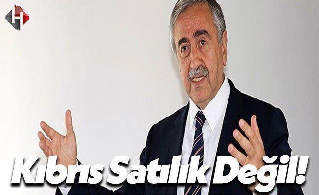 Kuzey Kıbrıs Türk Cumhuriyeti Cumhurbaşkanı Mustafa Akıncı: Kıbrıs Satılık Değil!