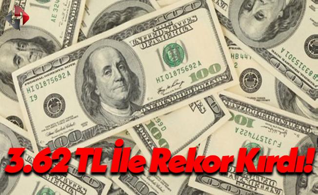 SON DAKİKA: Dolar Tarihi Rekorunu Kırdı - 3.62 TL!