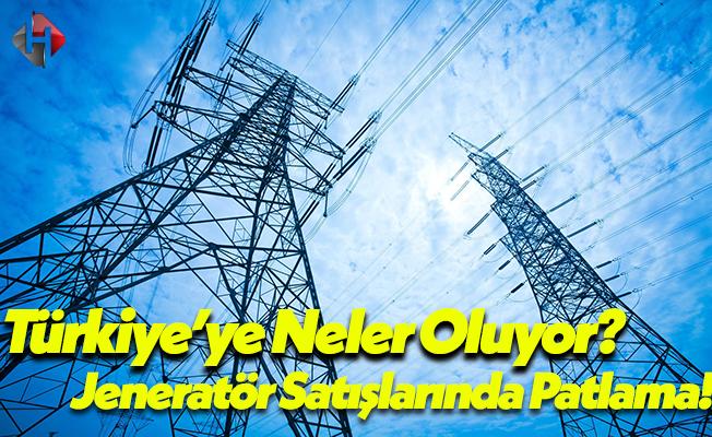 Türkiye'ye Neler Oluyor? Jeneratör Satışlarında Büyük Patlama!