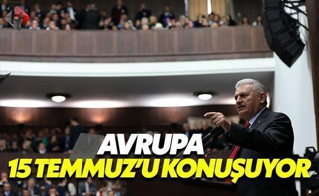 Başbakan: Avrupa 15 Temmuz Destanını Konuşuyor