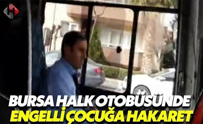 Bursa Halk Otobüsünde Engelli Çocuğa ve Babasına Hakaret