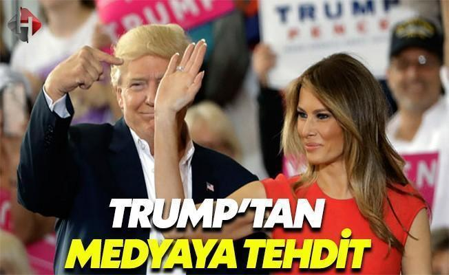 Trump'tan Medyaya Tehdit