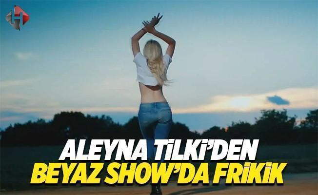 Aleyna Tilki'den Beyaz Show'da şok frikik