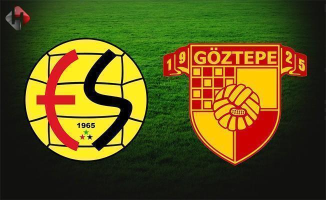 Eskişehirspor Göztepe maçı ne zaman saat kaçta hangi kanalda