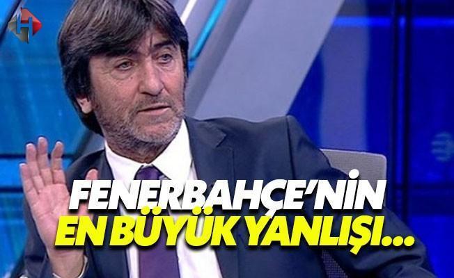 Rıdvan Dilmen, Fenerbahçe'nin En Büyük Hatasını Açıkladı