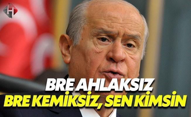 Devlet Bahçeli'den Mehmet Tezkan'a Ağır İfadeler