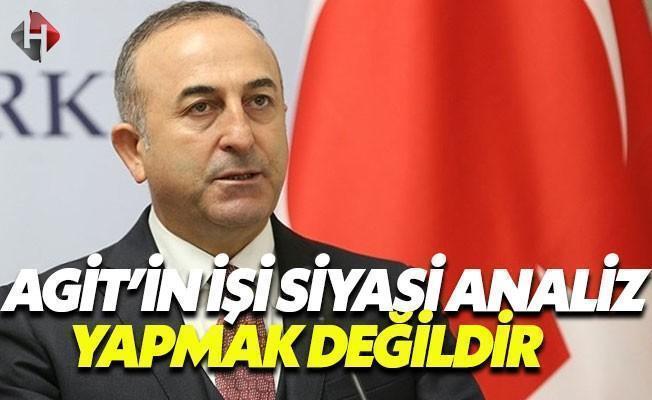 Mevlüt Çavuşoğlu: AGİT'in Böyle Bir Yetkisi Yok