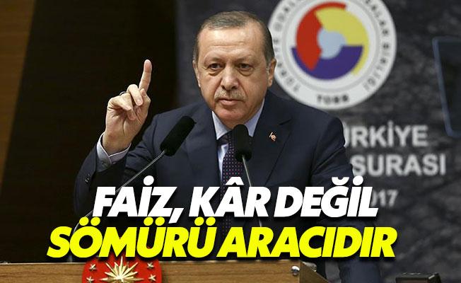 """Cumbaşkanı Erdoğan: """"Faizi sömürü aracı olarak görüyorum"""""""