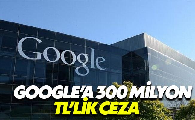 Türkiye Google'a 300 milyon lira ceza kesti