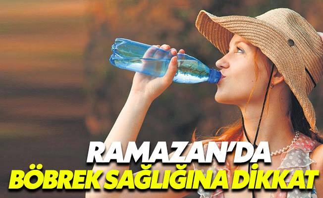 Ramazan'da sıvı kaybı böbrekleri tehdit ediyor