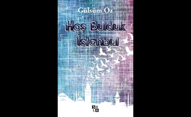 'Hoş bulduk İstanbul', raflarda yerini aldı