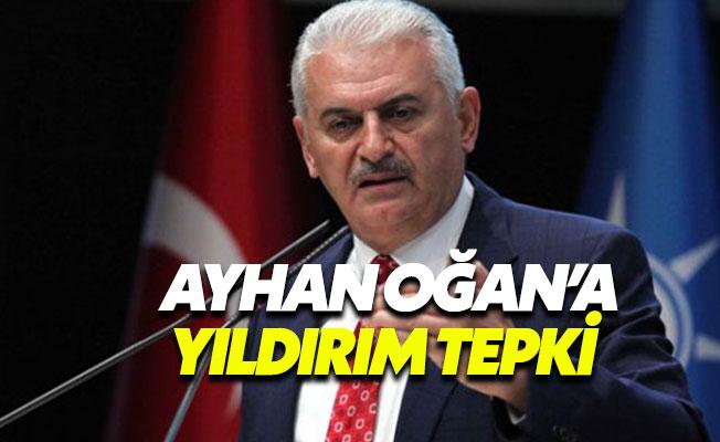 Başbakan Binali Yıldırım, Ayhan Oğan'ı fena çarptı