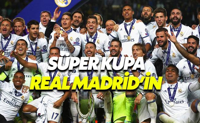 Süper Kupa'nın galibi Real Madrid oldu