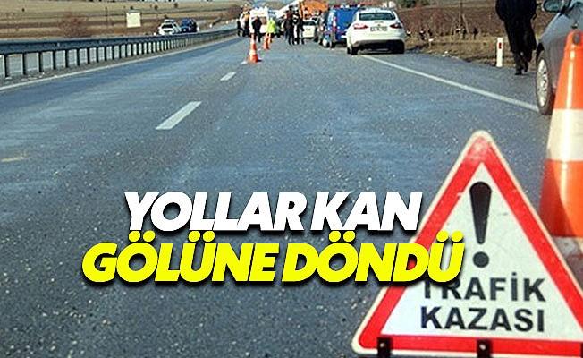 Trafik canavarı yolları kana buladı: 34 kişi hayatını kaybetti