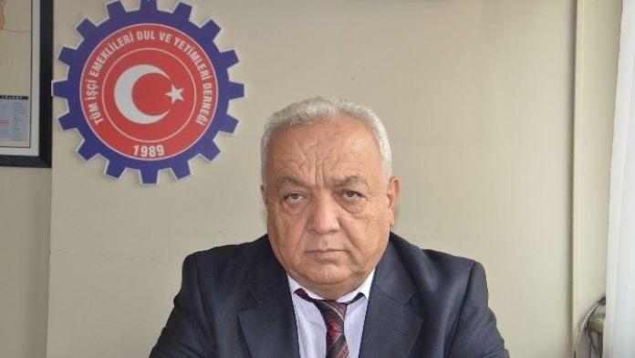 Tüm İşçi Emeklileri Dul Ve Yetimleri Derneği Başkanı Mustafa Sarıoğlu;