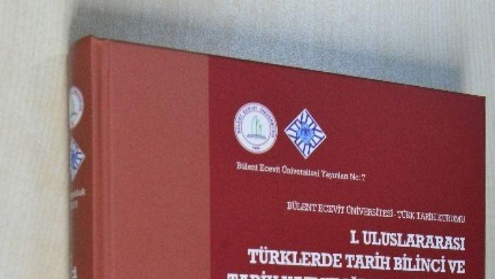 BEÜ Yayınevi 1. Uluslararası Türklerde Tarih Bilinci Ve Tarih Yazıcılığı Sempozyumu Kitabını Yayımladı