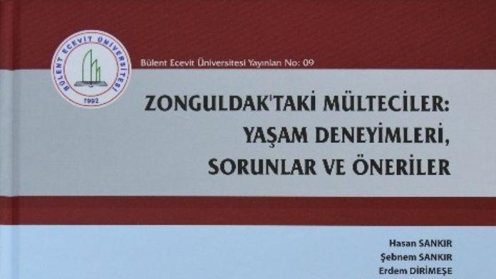 Bülent Ecevit Üniversitesi Zonguldak'taki Mülteciler Üzerine Yapılan Araştırmayı Kitaplaştırdı