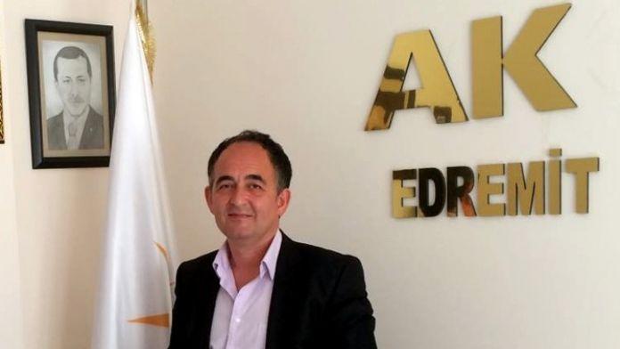 AK Parti Edremit İlçe Başkanı Metin Örkçü: