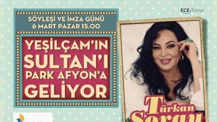 Yeşilçam'ın Sultanı Türkan Şoray Park Afyon'a Geliyor