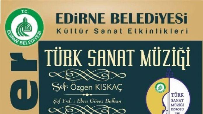 Edirne Belediyesi Türk Sanat Müziği Konseri Düzenleyecek