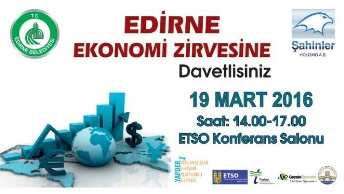 Edirne'de Ekonomi Zirvesi