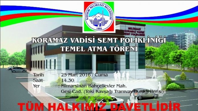 Koramaz Vadisi Semt Polikliniği Temel Atma Töreni Yapılacak