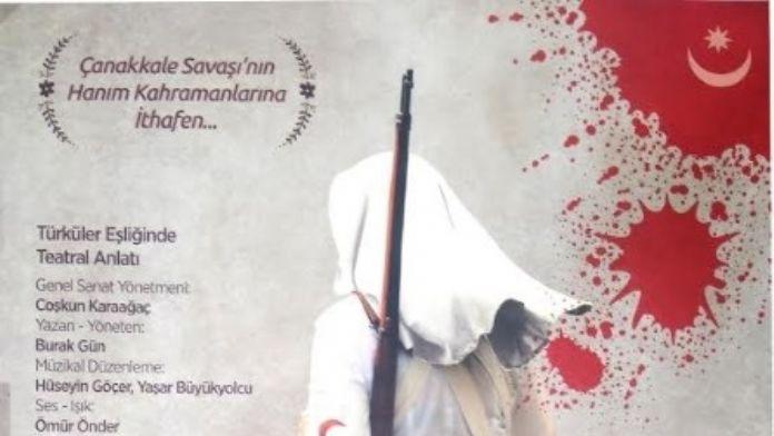 Çanakkale Savaşı'nın Kadın Kahramanları Tiyatro İle Anlatılacak