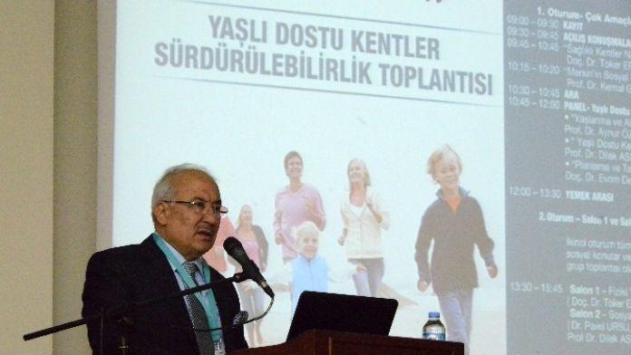 'Yaşlı Dostu Kentler Sürdürülebilirlik Toplantısı'