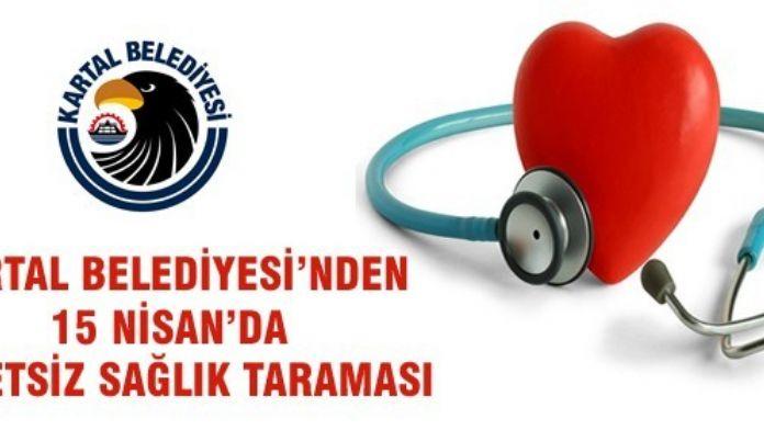 Kartal Belediyesi'nden 15 Nisan'da Ücretsiz Sağlık Taraması