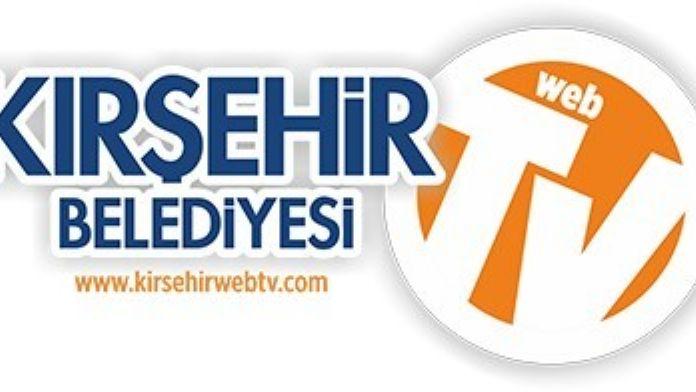 Kırşehir Belediyesi Web TV Hayata Geçti