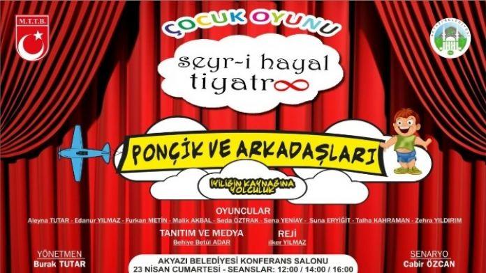 Akyazı Belediyesi'nden 23 Nisan'a Özel Tiyatro Oyunu