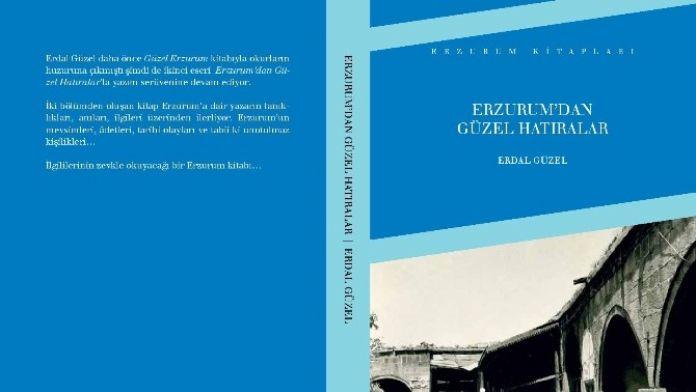 Erdal Güzel'in Yeni Kitabı 'Erzurum'dan Güzel Hatıralar' Kitap Fuarında Okuyucuyla Buluşacak