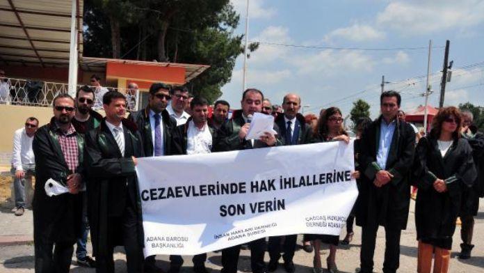 Adana Baro Başkanı: Kürkçüler Cezaevi'nde tutuklu ve hükümlülere baskı yapılıyor