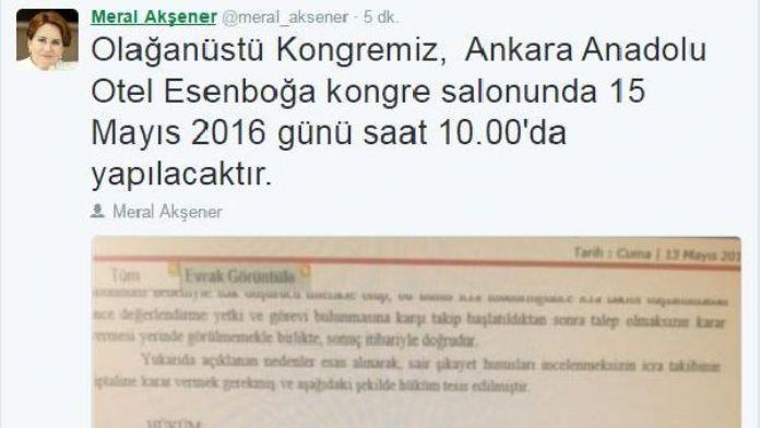 Meral Akşener : Olağanüstü Kongremiz, Ankara Anadolu Otel Esenboğa kongre salonunda yapılacaktır
