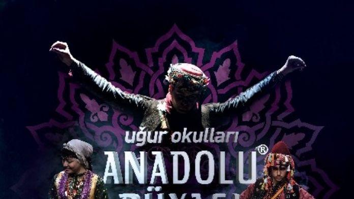 Türkiye'nin 7 Bölgesinin Kültürleri, 'Anadolu Rüyası' İle Bir Araya Geliyor