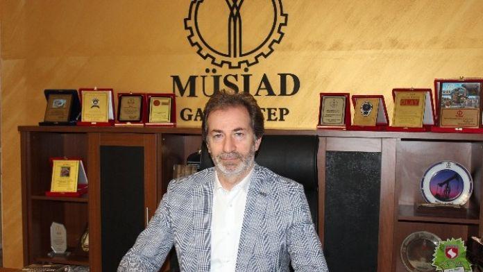 MÜSİAD Gaziantep Şube Başkanı Mehmet Çelenk: